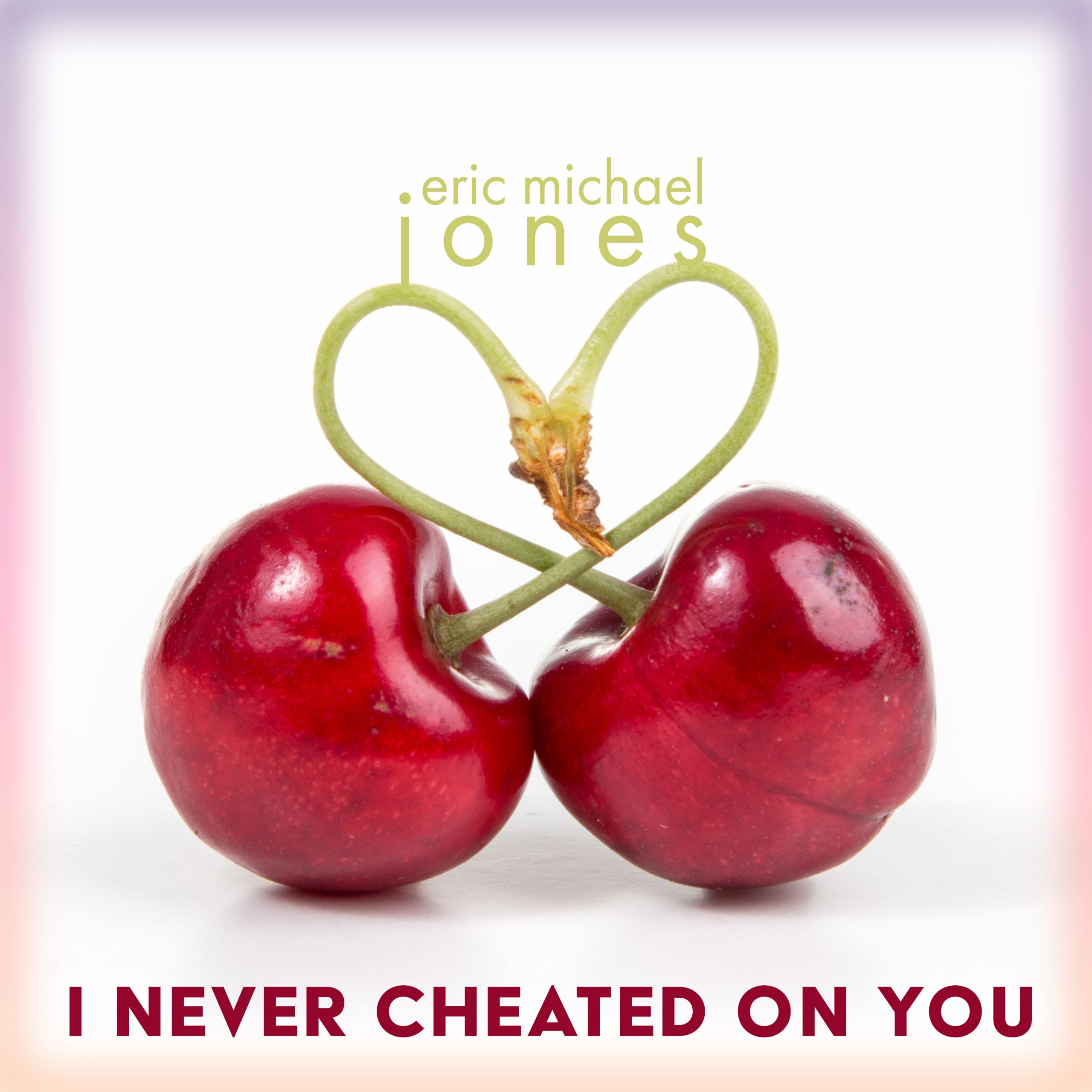 Cover art for the song I Never Cheated On You, shows two cherries with stems forming a heart