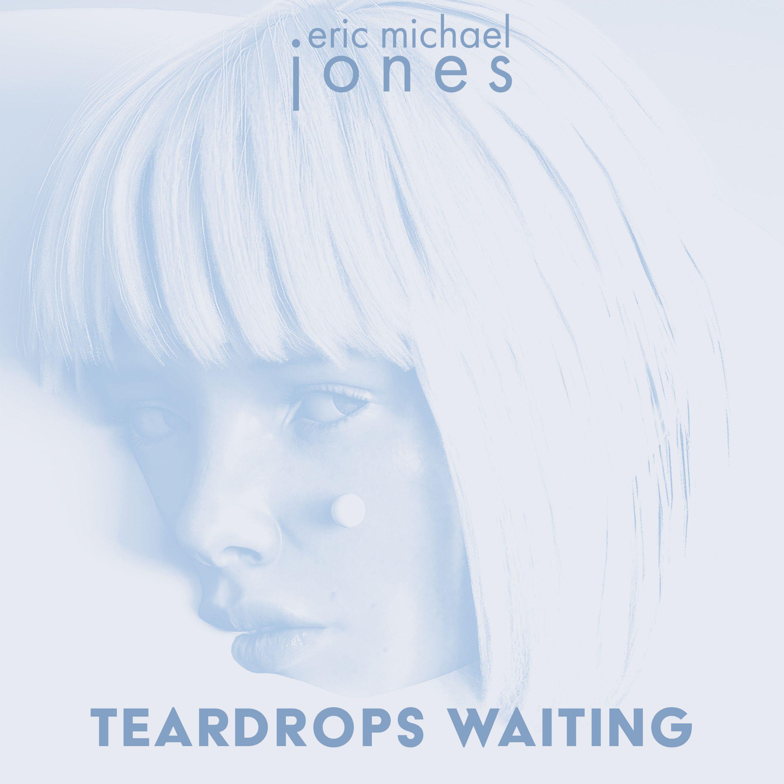 Teardrops Waiting