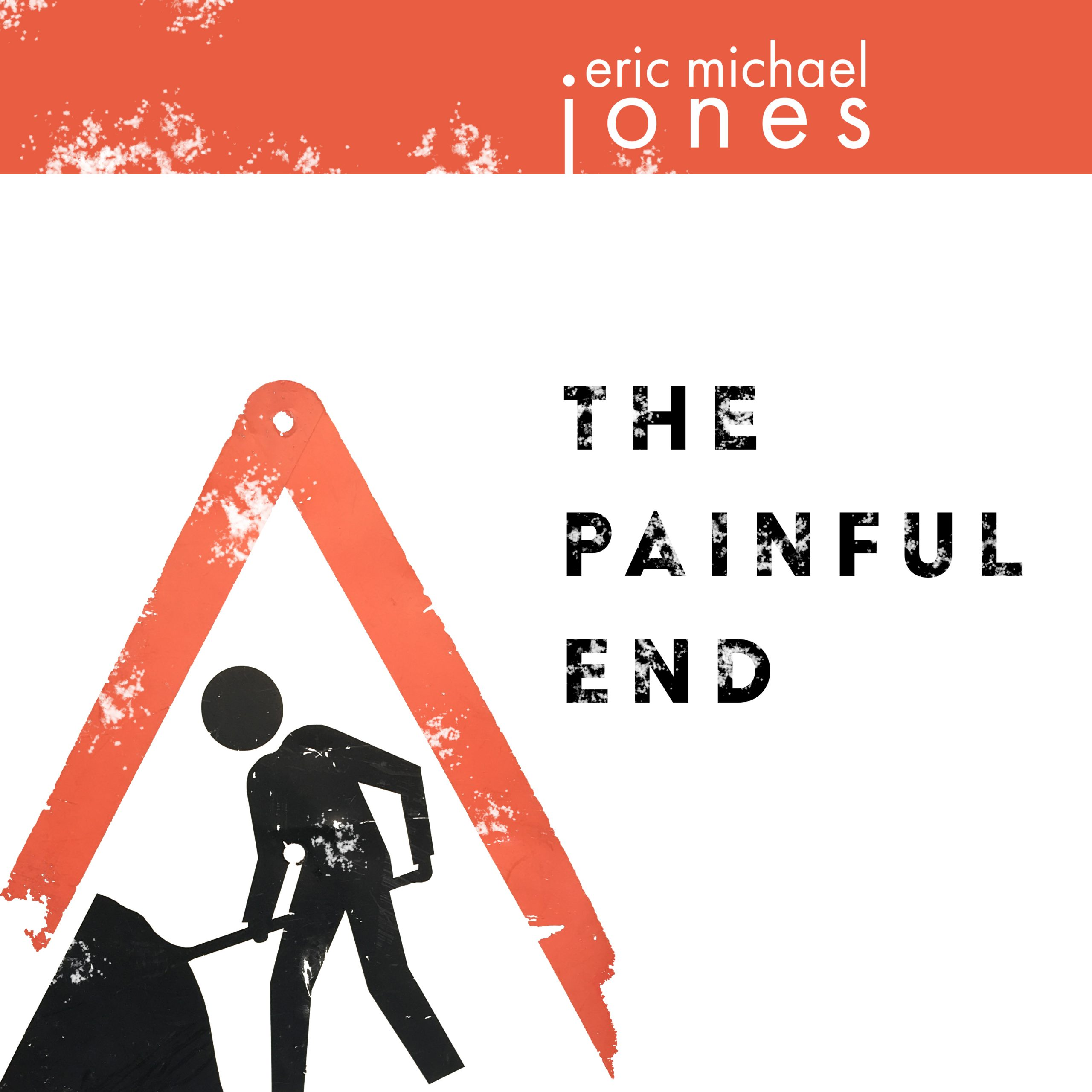 Cover art for The Painful End, showing a graphic road sign of a man shoveling dirt