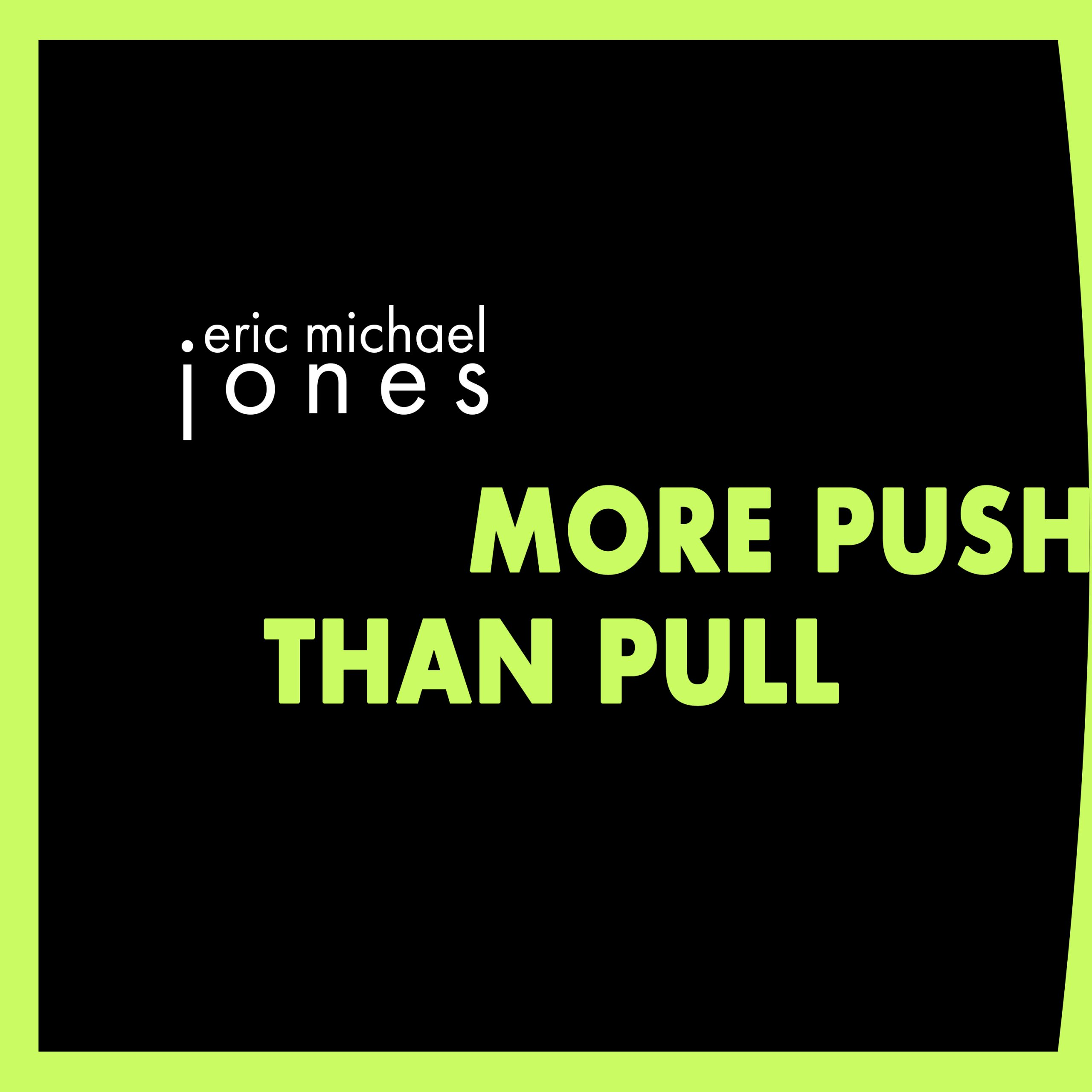 Cover art for More Push Than Pull, showing the words in large graphic font
