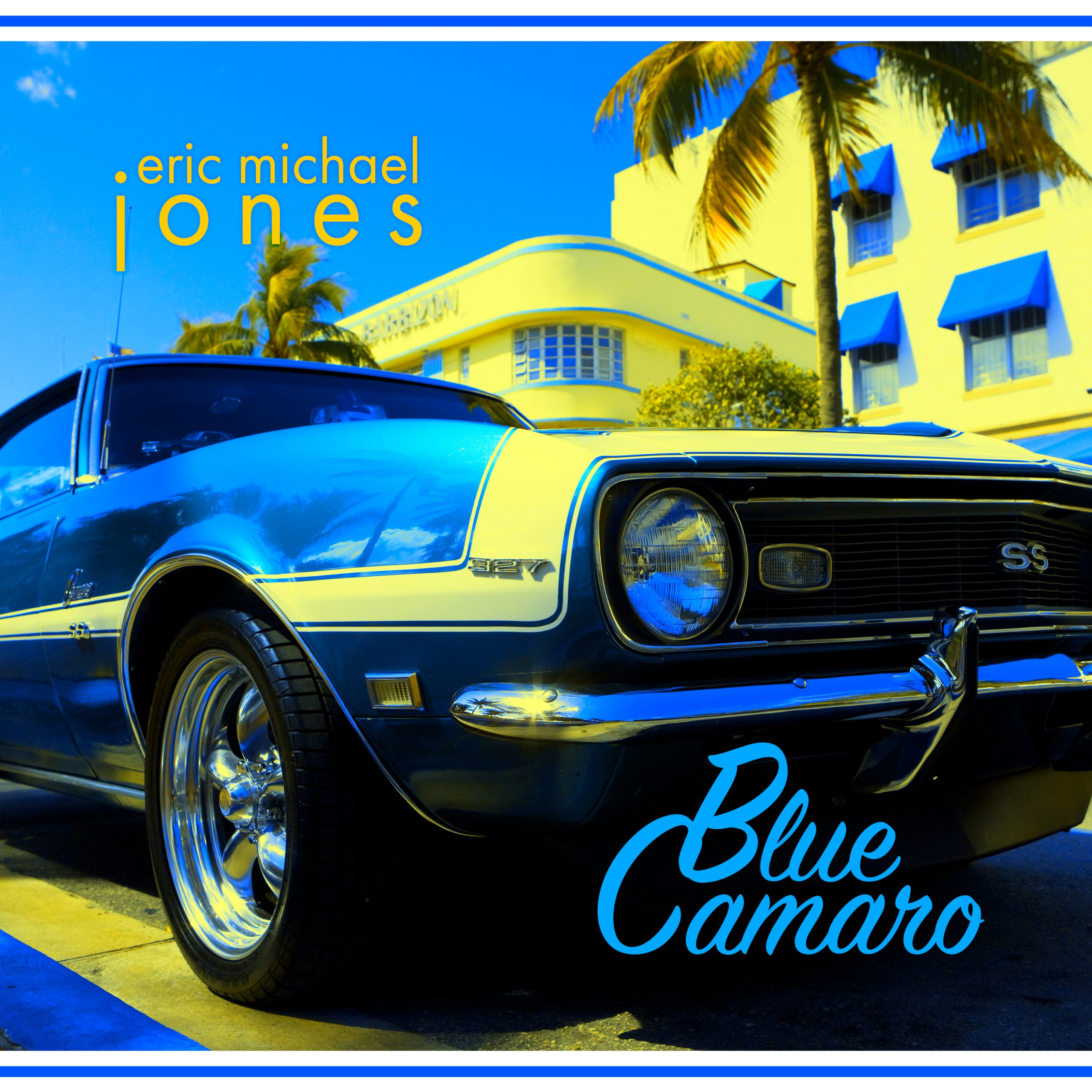 Cover art for Blue Camaro, showing a blue Camaro parked on Ocean Drive in Miami Beach